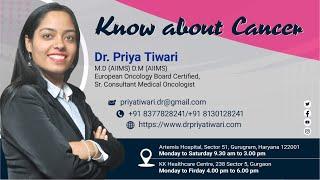 Know About Cancer | Dr. Priya Tiwari | Best Medical Oncologist in India, Delhi NCR, Gurugram, Gurgaon, Haryana